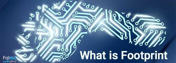 معنی Footprint در دنیای تکنولوژی چیست؟